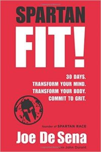 Spartan Fit 30 Days. Transform Your Mind. Transform Your Body. Commit to Grit.