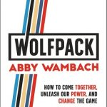 WOLFPACK: How to Come Together, Unleash Our Power and Change the Game.